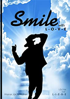Smile with L-O-V-E: Lächle mit LIEBE (German Edition)