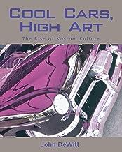 Cool Cars, High Art: The Rise of Kustom Kulture