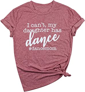 Women I Can't My Daughter Has Dance Letters Print T-Shirt Casual Blouse Tees