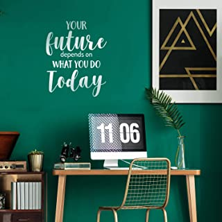 Vinyl Wall Art Decal - Your Future Depends On What You Do Today - 26