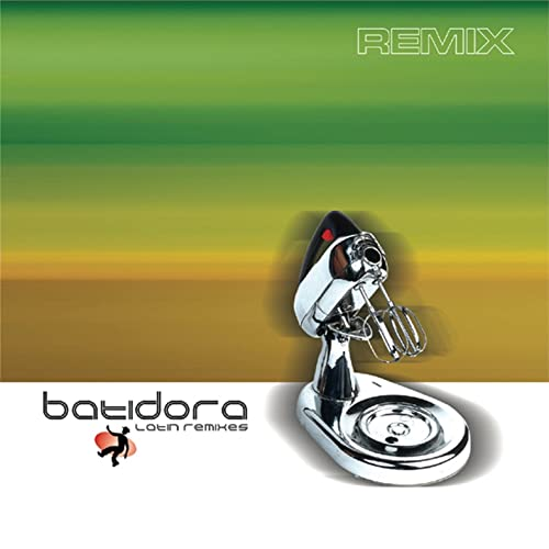 Batidora (Latin Remixes)