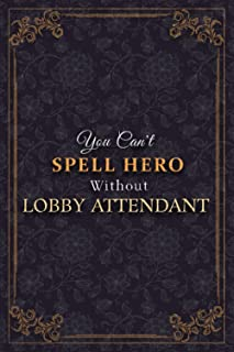 Lobby Attendant Notebook Planner - You Can't Spell Hero Without Lobby Attendant Job Title Working Cover Journal: Weekly, B...
