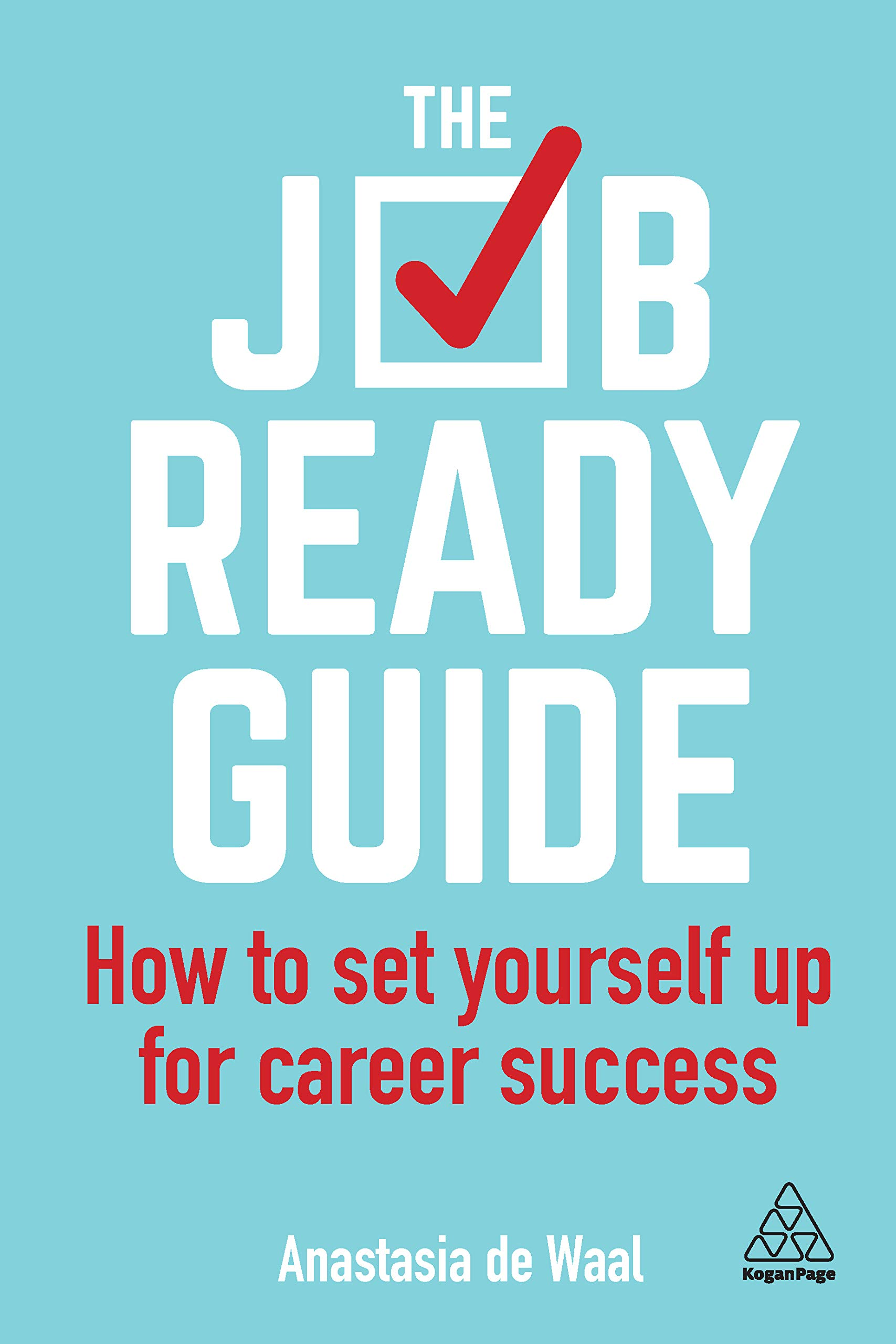 The Job-Ready Guide: How to Set Yourself Up for Career Success
