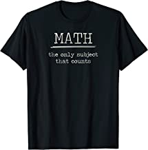 Math Shirts: The Only Subject That Counts Math Pun Shirt