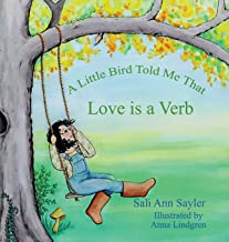 A Little Bird Told Me That Love is a Verb