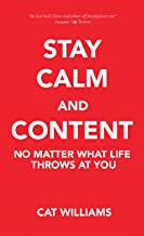 Stay Calm and Content: No Matter What Life Throws at You