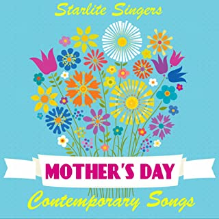 Mothers Day Contemporary Songs