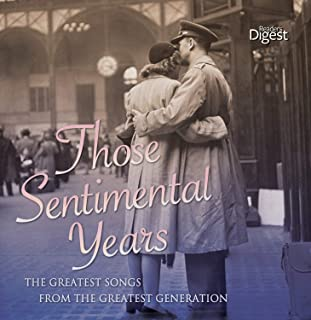 Those Sentimental Years - The Greatest Songs from the Greatest Generation