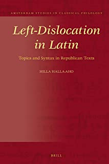 Left-Dislocation in Latin: Topics and Syntax in Republican Texts