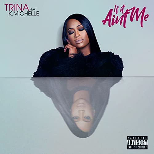 if it ain t me explicit by trina on amazon music amazon com