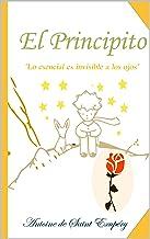 el principito: Lo esencial es invisible a los ojos El libro mas famoso de Antoine de Saint-Exupéry en Español (Spanish Edi...