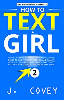 How to Text a Girl: Men's Ultimate Texting and Dating Advice Guide to Get a Woman Hooked and Fall In Love Via Online Flirty, Dirty, and Witty Messages ... Colored Version Book 2) (English Edition)