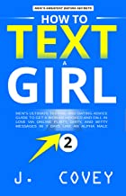 How to Text a Girl: Men's Ultimate Texting and Dating Advice Guide to Get a Woman Hooked and Fall In Love Via Online Flirty, Dirty, and Witty Messages ... Alpha Male (ATGTBMH Colored Version Book 2)