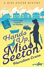 Hands Up, Miss Seeton (A Miss Seeton Mystery Book 11)