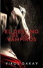 EL DESTINO DE LOS VAMPIROS: Los vampiros también tienen derecho a enamorarse.