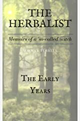 The Herbalist: Memoirs of a 'so-called' Witch: The early years Kindle Edition