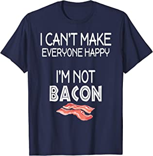I Can't Make Everyone Happy I'm Not Bacon T-Shirt Kids Teens