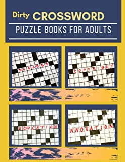 Dirty Crossword Puzzle Books For Adults: A Unique Crossword Puzzle Book For Adults Medium Difficulty Based On Contemporary Words As Crossword .Super Puzzles to Solve.