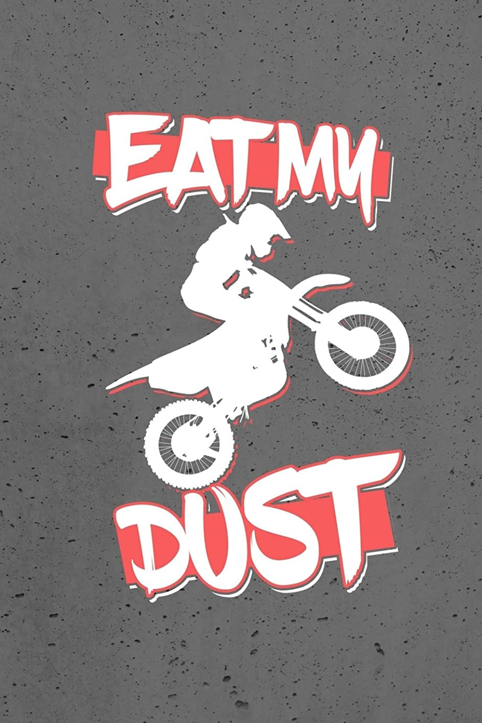 ジャーナルささいな不適当Eat My Dust: Dirt Bike Riding, Graph Journal Notebook Planner 4x4 Graph Paper, 100 Pages  (6