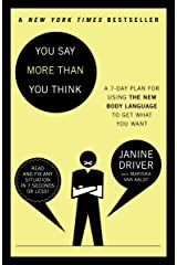 You Say More Than You Think: Use the New Body Language to Get What You Want!, The 7-Day Plan Paperback