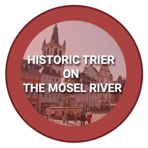 Historic Trier on the Mosel River