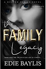 The Family Legacy: A nail-biting thriller of love, crime, suspense and betrayal (Hunted Book 2) Kindle Edition