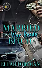 Married To A War Ready Bitch (Married To A Bitch Book 4)