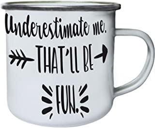 Underestimate me That'll be fun Retro,Tin, Enamel 10oz Mug bb908e