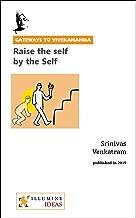Raise the self by the Self (Gateways to Vivekananda Book 3)