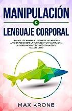 Manipulación & Lenguaje Corporal: La gente lee,