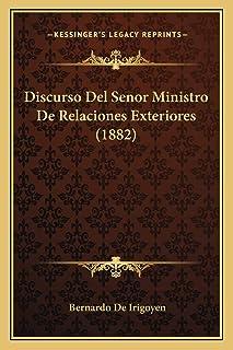 Discurso Del Senor Ministro De Relaciones Exteriores (1882)