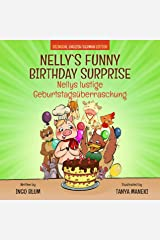 Nelly's Funny Birthday Surprise - Nellys lustige Geburtstagsüberraschung: English German Bilingual Children's Picture Book (Kids Learn German 4) Kindle Edition