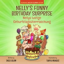 Nelly's Funny Birthday Surprise - Nellys lustige Geburtstagsüberraschung: English German Bilingual Children's Picture Book (Nelly the Pig's Life Bilingual Books 1)