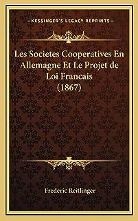 Les Societes Cooperatives En Allemagne Et Le Projet de Loi Francais (1867)