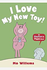 I Love My New Toy! (Elephant and Piggie) Paperback