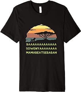 BAAA SOWENYA MAMABEATSEBABAH Song African King Lion Shirt Premium T-Shirt