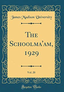The Schoolma'am, 1929, Vol. 20 (Classic Reprint)