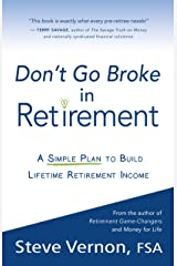 Don't Go Broke in Retirement: A Simple Plan to Build Lifetime Retirement Income Kindle Edition