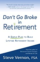 Don't Go Broke in Retirement: A Simple Plan to Build Lifetime Retirement Income