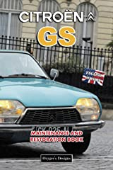 CITROËN GS: MAINTENANCE AND RESTORATION BOOK (English editions) Paperback