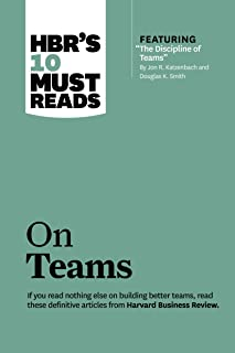 "HBR's 10 Must Reads on Teams (with featured article ""The Discipline of Teams,"" by Jon R. Katzenbach"