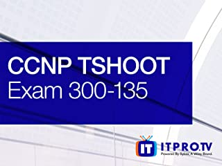 CCNP Troubleshooting & Maintaining Cisco IP Networks (TSHOOT) Exam 300-135