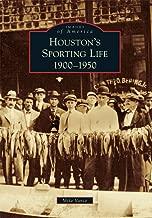 Houston's Sporting Life: 1900-1950