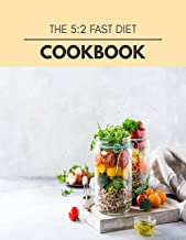 The 5:2 Fast Diet Cookbook: Healthy Whole Food Recipes And Heal The Electric Body