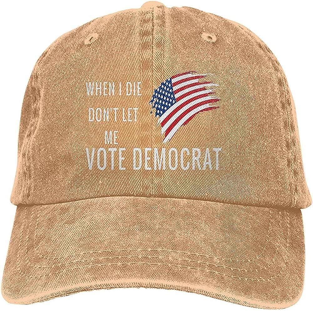 Fashion When I Die Don t Let Me Vote Democrat Hat Unisex Baseball Cap Adjustable Comfortable Cowboy Hat Black