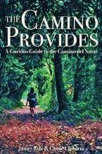 The Camino Provides: A Curious Guide to the Camino del Norte PDF
