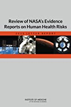 Review of NASA's Evidence Reports on Human Health Risks: 2013 Letter Report