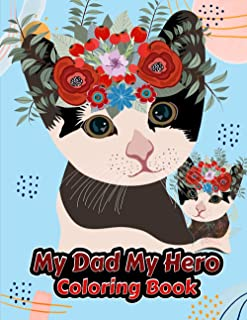 My Dad My Hero Coloring Book: Hap py Father's Day Coloring Pages for Kids Gift for Daddy or Grandpa Father's Day Party Act...
