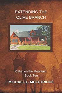 Extending the Olive Branch: Cabin on the Mountain Volume 10