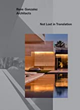 Rene Gonzalez Architects: Not Lost in Translation
